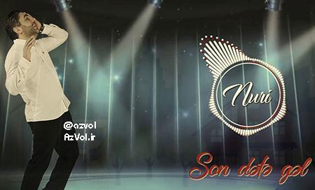 دانلود آهنگ آذربایجانی جدید Nuri Serinlendirici به نام Son Defe Gel